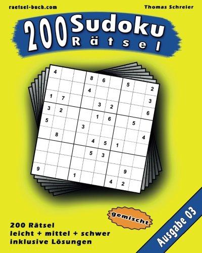 200 gemischte Zahlen-Sudoku 03: 200 gemischte 9x9 Sudoku mit Lösungen, Ausgabe 03 (200 gemischte Sudoku, Band 3)