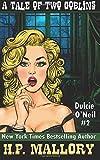 A Tale Of Two Goblins: Dulcie O'Neil Series