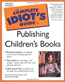 The Complete Idiot's Guide to Publishing Children's Books, Harold D. Underdown and Lynne Rominger, 0028639758