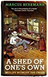 A Shed Of One's Own: Midlife Without the Crisis by Berkmann, Marcus (2012)