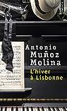 L'hiver à Lisbonne par Antonio Muñoz Molina