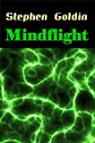 Mindflight: A telepathic spy must flee to the stars as he faces betrayal from his own side as well as the enemy (Mindsaga Book 1)