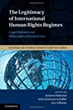 The Legitimacy of International Human Rights Regimes, Andreas Føllesdal and Birgit Peters, 1107034604
