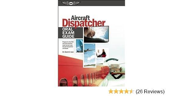 aircraft dispatcher oral exam guide prepare for the faa oral and rh amazon com 911 Dispatcher Resume FAA Dispatcher Certificate
