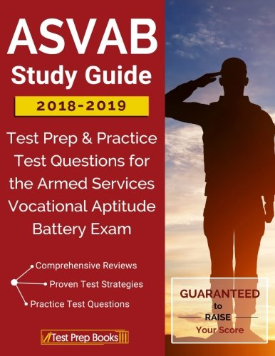 ASVAB Study Guide 2018-2019: Test Prep & Practice Test Questions for the Armed Services Vocational Aptitude Battery Exam cover