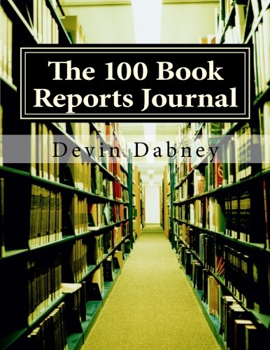 The 100 Book Reports Journal: Track Titles. Write Reports. Learn More.