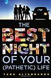 The Best Night of Your (Pathetic) Life, Tara Altebrando, 0142426407