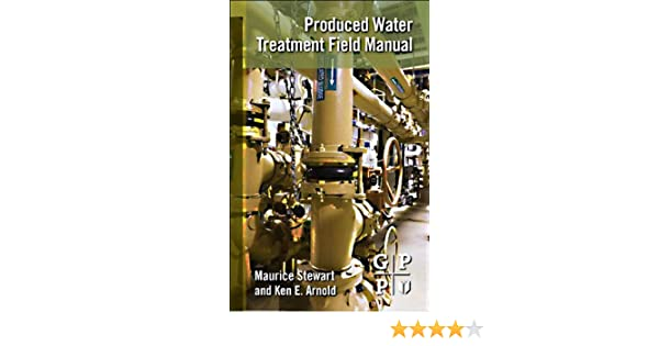amazon com produced water treatment field manual ebook maurice rh amazon com Water Treatment Plant Potable Water Treatment