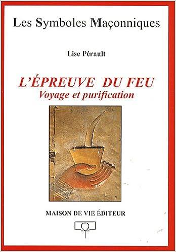 Livre L'Epreuve du Feu : Voyage et purification epub, pdf