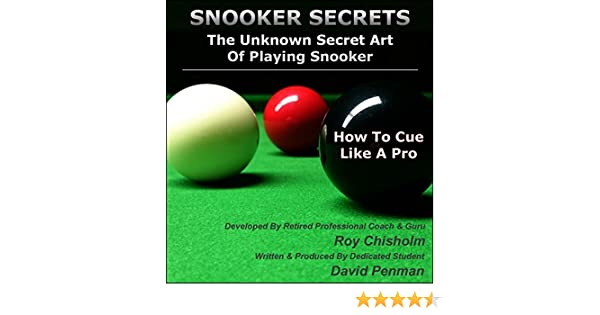 Snooker Secrets: The Unknown Secrets Of Snooker - How To Cue Like ...