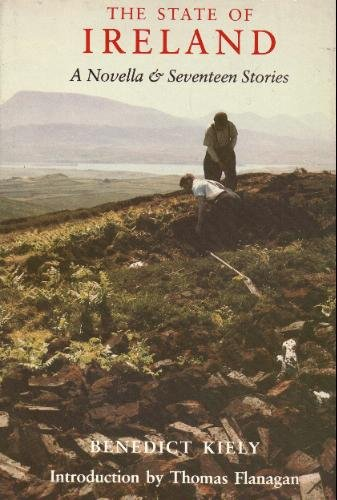 The State of Ireland: A Novella and Seventeen Stories, Kiely, Benedict