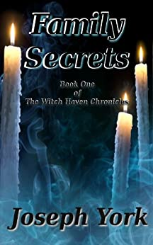 Family Secrets (The Witch Haven Chronicles Book 1) by [York, Joseph]