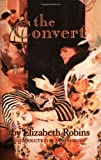 The Convert, Elizabeth Robins, 0912670835