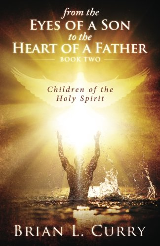 - From the Eyes of a Son to the Heart of a Father: Children of the Holy Spirit