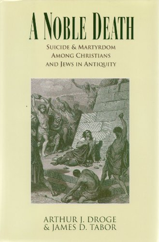 A Noble Death: Suicide and Martyrdom Among Christians and Jews in Antiquity by Harpercollins