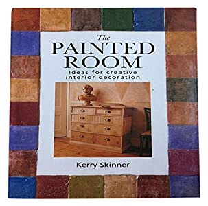 The Painted Room: Ideas for Creative Interior Decoration by Kerry Skinner (1999-08-23)