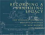 Recording a Vanishing Legacy, Perry E. Borchers, 0890133808