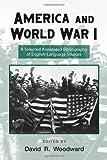 America and World War I, David R. Woodward, 0415978955