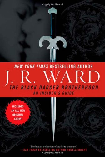 The Black Dagger Brotherhood: An Insider's Guide - Book #6.5 of the Black Dagger Brotherhood