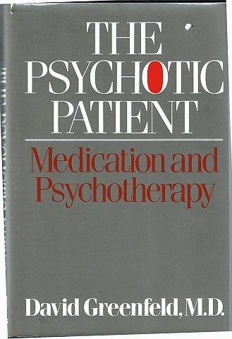 The Psychotic Patient: Medication and Psychotherapy