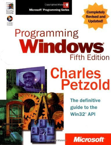 By Charles Petzold - Programming Windows 5th Edition Book/CD Package: The definitive guide to the Win32 API (Microsoft Programming Series) (5th Edition) (10.2.1998) by MICROSOFT PRESS