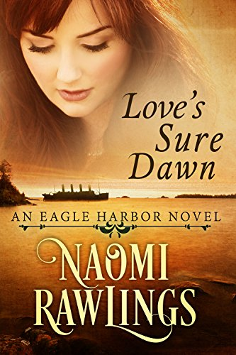 Love's Sure Dawn: Historical Christian Romance (Eagle Harbor Book 3) by [Rawlings, Naomi]