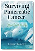 Surviving Pancreatic Cancer: Your Guide to Life