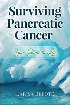 Book Surviving Pancreatic Cancer: Your Guide to Life