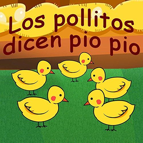 Los Pollitos Dicen Pio Pio by Canciones Infantiles & Canciones Para Niños on Amazon Music - Amazon.com