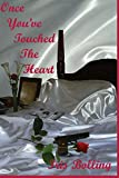 Once You've Touched The Heart (The Heart Series) (Volume 1)