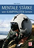 Mentale Stärke: von Kampfpiloten lernen