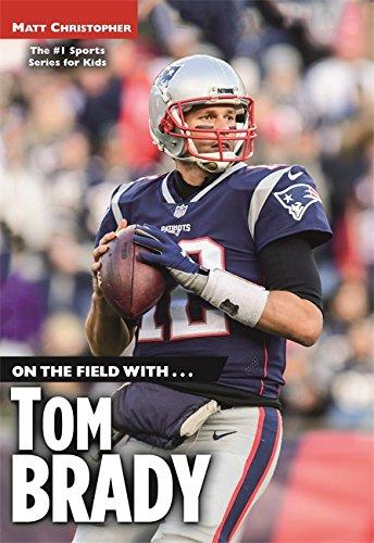On The Field With   Tom Brady
