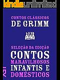 Contos clássicos de Grimm: Seleção da edição Contos maravilhosos infantis e domésticos 1812-1815 (Contos de Grimm)