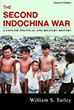 img - for The Second Indochina War: A Concise Political and Military History by William S. Turley (2008-10-16) book / textbook / text book