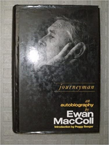 Journeyman: The Autobiography Of Ewan Maccoll