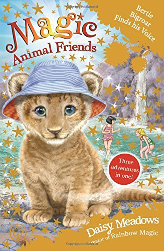Magic Animal Friends: Bertie Bigroar Finds his Voice: Three adventures in one! pdf
