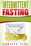 intermittent fasting how to master weight loss once and for all intermittent fasting fasting lifestyle fasting fasting diet plan