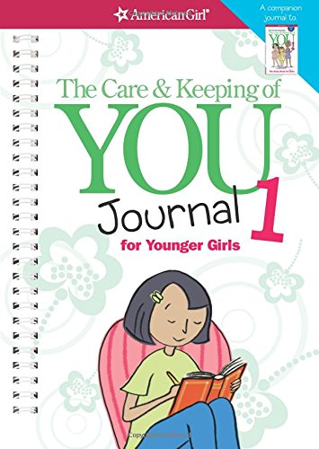 - The Care and Keeping of You Journal (Revised): for Younger Girls (American Girl)