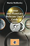 Lunar and Planetary Webcam User's Guide, Mobberley, Martin, 1846281970