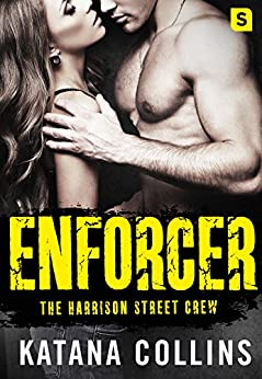 Enforcer (The Harrison Street Crew) by [Collins, Katana]