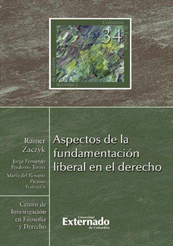 Descargar Libro Aspectos De La Fundamentación Liberal En El Derecho Rainer Zaczyk