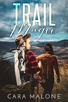 Trail Magic: A Lesbian Romance by [Malone, Cara]