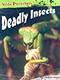 Deadly Insects, Andrew Solway, 1403465665