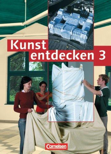 Kunst entdecken - Sekundarstufe I - Bisherige Ausgabe: Band 3 - Schülerbuch Gebundenes Buch – Oktober 2004 Prof. Dr. Dietrich Grünewald Jörg Grütjen Robert Hahne Prof. Dr. Günther Ludig