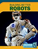 Building Better Robots (Science Frontiers (Hardcover))