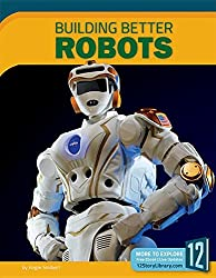Building Better Robots (Science Frontiers (Hardcover))