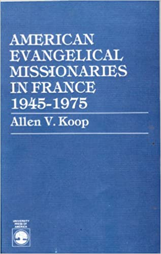 American Evangelical Missionaries in France, 1945-75