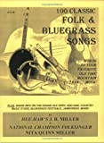 100 Classic Folk and Bluegrass Songs, J. R. Miller and Nita Q. Miller, 0963650033