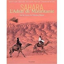 Sahara l'adrar de mauritanie sur les traces de theodore monod