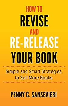 Have you tried everything to promote your title but nothing is working?  How to Revise and Re-Release Your Book: Simple and Smart Strategies by Penny C. Sansevieri